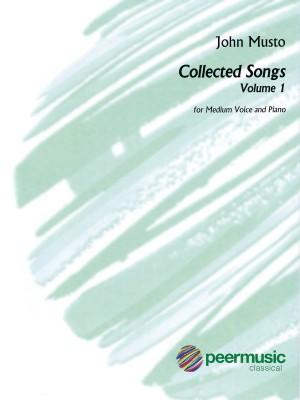 John Musto: Collected Songs - Volume 1, Medium Voice