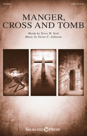 Victor C. Johnson: Manger, Cross and Tomb