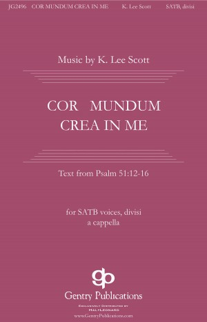 K. Lee Scott: Cor Mundum Crea In Me