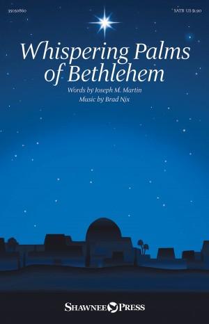 Joseph M. Martin_Brad Nix: Whispering Palms of Bethlehem