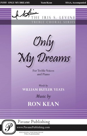 William Butler Yeats_Ron Kean: Only My Dreams