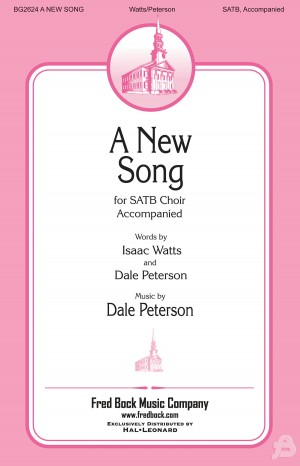 Isaac Watts_Dale Peterson: A New Song