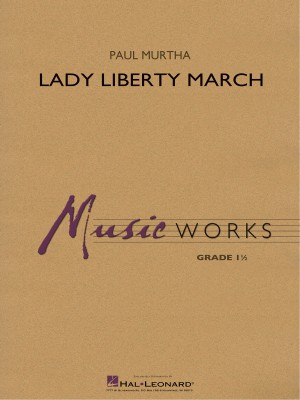 Paul Murtha: Lady Liberty March