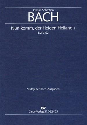 Bach, JS: Nun komm, der Heiden Heiland (II) (BWV 62&#x3B; h-Moll)