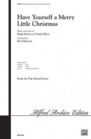 Ralph Blane/Hugh Martin: Have Yourself a Merry Little Christmas SATB