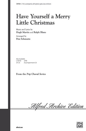 Ralph Blane/Hugh Martin: Have Yourself a Merry Little Christmas 2-Part