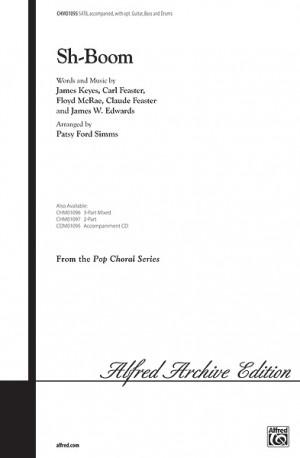 James W. Edwards/Carl Feaster/Claude Feaster/James Keyes/Floyd McRae: Sh-Boom SATB