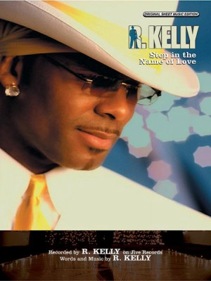 R. Kelly: Step in the Name of Love