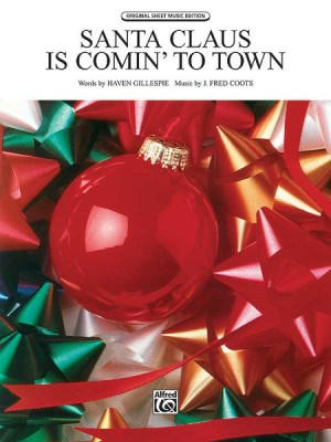 J. Fred Coots: Santa Claus Is Comin' to Town