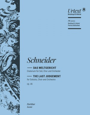 Friedrich Schneider: Das Weltgericht op. 46