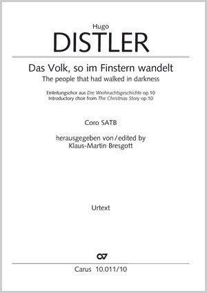 Distler, Hugo: Das Volk, so im Finstern wandelt op. 10