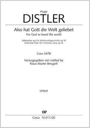 Distler, Hugo: Also hat Gott die Welt geliebet op. 10