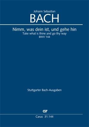 Bach, JS: Nimm, was dein ist, und gehe hin (BWV 144; h-Moll)