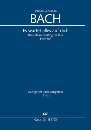 Bach, JS: Es wartet alles auf dich BWV187