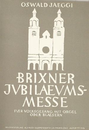 Jaeggi: Brixner Jubiläums-Messe