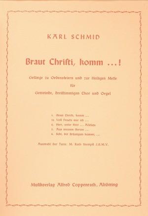 Schmid: Schmid, Braut Christi komm