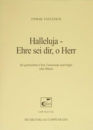 Faulstich: Halleluja - Ehre sei dir, o Herr