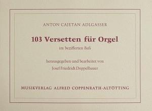 Adlgasser: 103 Versetten für Orgel