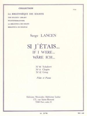 Serge Lancen: Si J'Etais -N010 Schubert/N011 Chopin-N012 Grieg