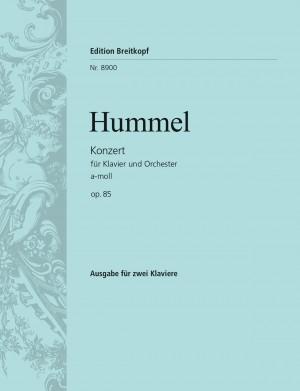 Johann Nepomuk Hummel: Konzert A-moll Op. 85