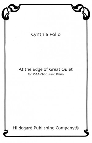 Cynthia Folio: At the Edge of Great Quiet