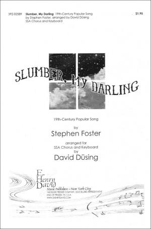 Stephen C. Foster: Slumber, My Darling