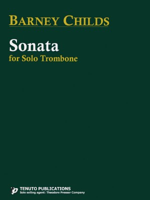Barney Childs: Sonata for Solo Trombone