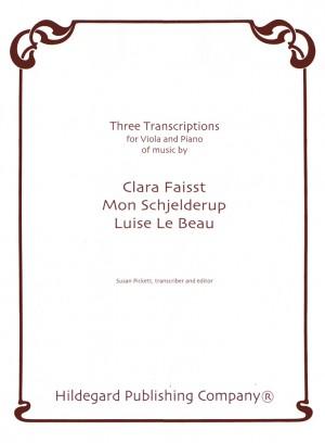Luise Adolpha Le Beau_Clara Faisst_Mon Schjelderup: Three Transcriptions