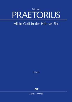 Praetorius, Michael: Allein Gott in der Höh sei Her