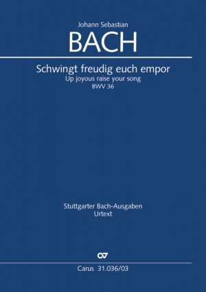 Bach, JS: Schwingt freudig euch empor BWV36