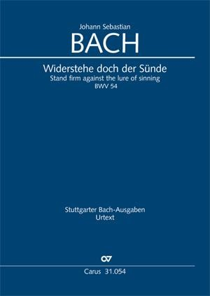 Johann Sebastian Bach: Widerstehe doch der Sünde BWV 54