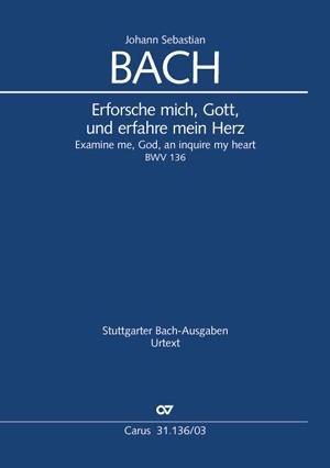Bach, JS: Erforsche mich, Gott, und erfahre mein Herz BWV136