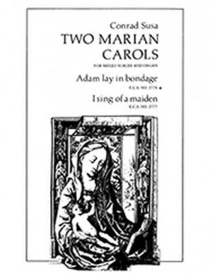 Conrad Susa: Two Marian Carols: Adam lay in bondage