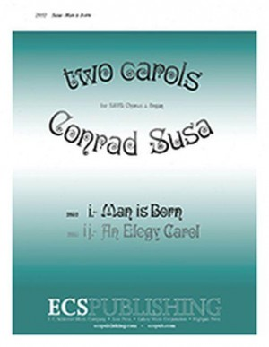 Conrad Susa: Two Rock Carols: Man Is Born