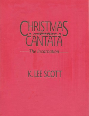 K. Lee Scott: Christmas Cantata