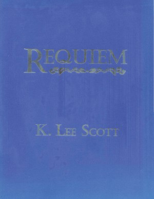 K. Lee Scott: Requiem
