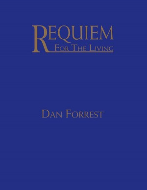 Dan Forrest: Requiem For The Living Product Image