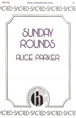 Alice Parker: Sunday Rounds