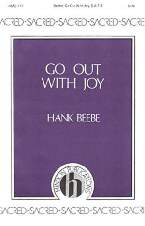 Hank Beebe: Go Out With Joy