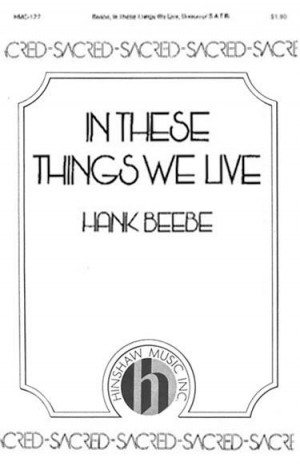 Hank Beebe: In These Things We Live