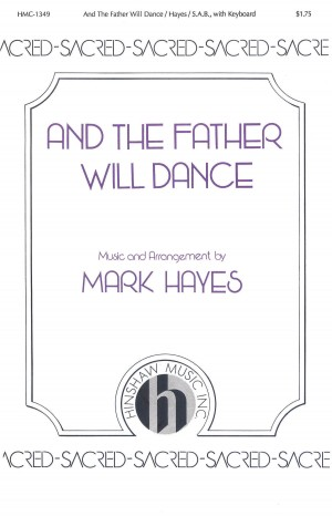 Mark Hayes: And The Father Will Dance