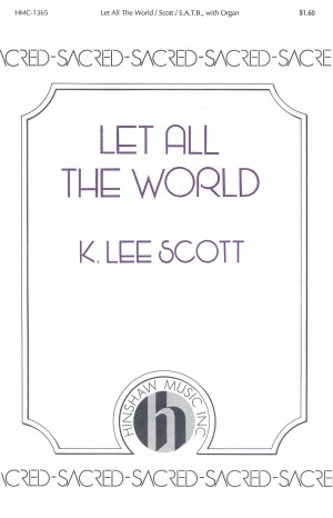 K. Lee Scott: Let All The World