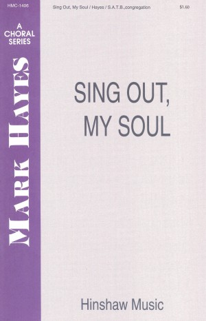 Mark Hayes: Sing Out, My Soul