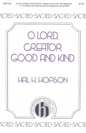 Hal H. Hopson: O Lord, Creator Good And Kind