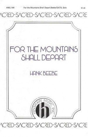 Hank Beebe: For The Mountains Shall Depart