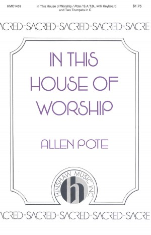 Allen Pote: In This House Of Worship
