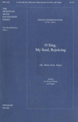 Johann Fr. Peter: O Sing, My Soul, Rejoicing (Du, Meine Seele Singe)