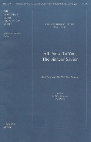 Johann Fr. Peter: All Praise To You, The Sinners' Savior