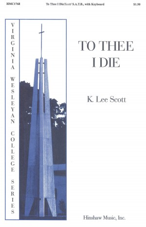 K. Lee Scott: To Thee I Die