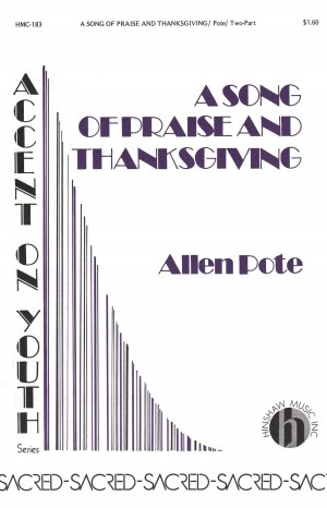 Allen Pote: A Song Of Praise And Thanksgiving